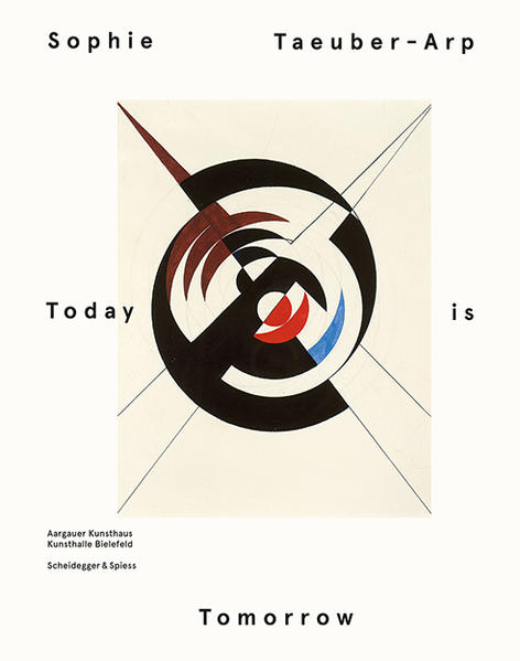 Sophie Taeuber-Arp – Today is Tomorrow - Coverbild