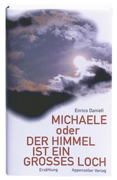 Michaele oder der Himmel ist ein grosses Loch - Coverbild