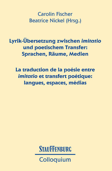 Lyrik-Übersetzung zwischen imitatio und poetischem Transfer: Sprachen, Räume, Medien / La traduction de la poésie entre imitatio et transfert poétique: langues, espaces, médias - Coverbild