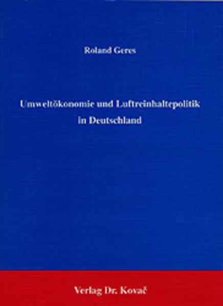 Umweltökonomie und Luftreinhaltepolitik in Deutschland - Coverbild