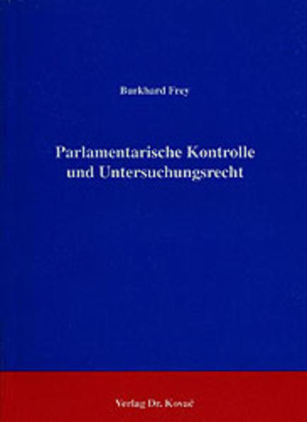 Parlamentarische Kontrolle und Untersuchungsrecht - Coverbild