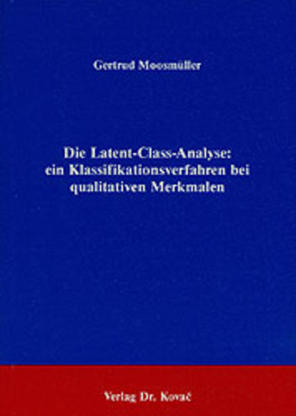 Latent-Class-Analyse: ein Klassifikationsverfahren bei qualitativen Merkmalen - Coverbild
