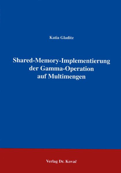 Shared-Memory-Implementierung der Gamma-Operation auf Multimengen - Coverbild