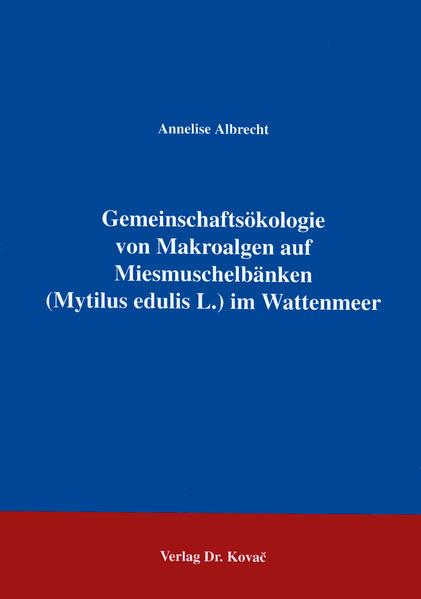 Gemeinschaftsökologie von Makroalgen auf Miesmuschelbänken (Mytilus edulis L.) im Wattenmeer - Coverbild