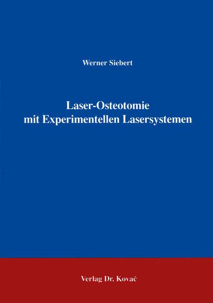 Laserosteotomie mit Experimentellen Lasersystemen - Coverbild