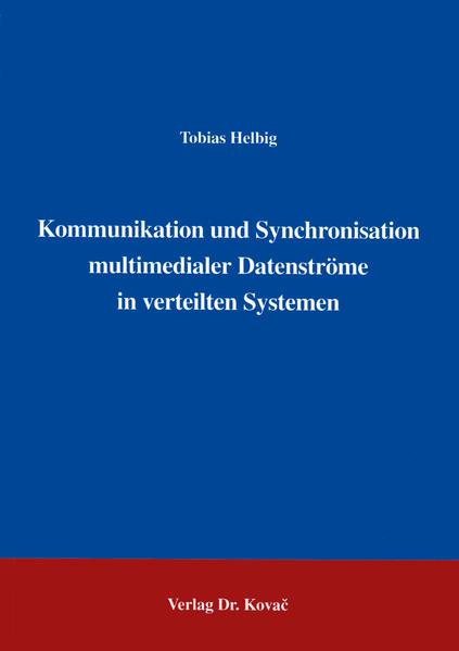 Kommunikation und Synchronisation multimedialer Datenströme in verteilten Systemen - Coverbild