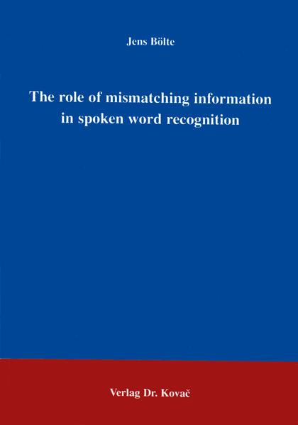 The role of mismatching information in spoken word recognition - Coverbild