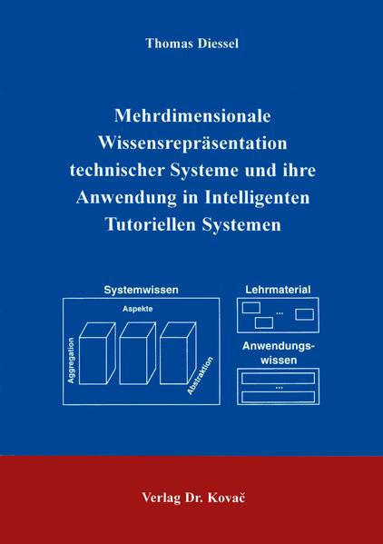 Mehrdimensionale Wissensrepräsentation technischer Systeme und ihre Anwendung in Intelligenten Tutoriellen Systemen - Coverbild
