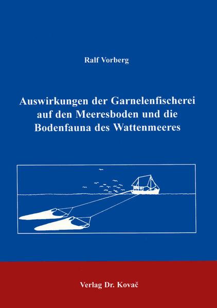 Auswirkungen der Garnelenfischerei auf den Meeresboden und die Bodenfauna des Wattenmeeres - Coverbild
