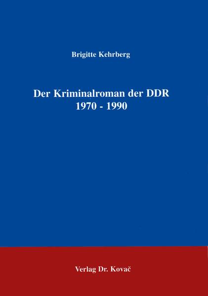 Der Kriminalroman der DDR 1970-1990 - Coverbild