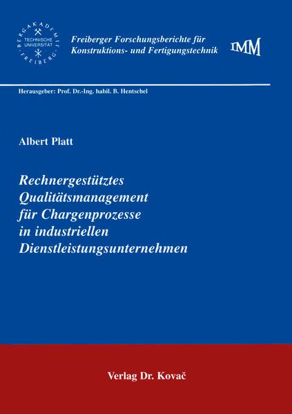 Rechnergestütztes Qualitätsmanagement für Chargenprozesse in industriellen Dienstleistungsunternehmen - Coverbild