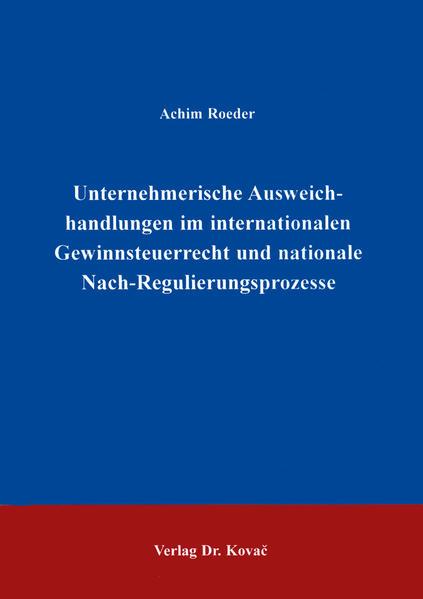 Unternehmerische Ausweichhandlungen im internationalen Gewinnsteuerrechte und nationale Nach-Regulierungsprozesse - Coverbild