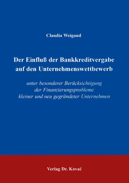 Der Einfluss der Bankkreditvergabe auf den Unternehmenswettbewerb - Coverbild