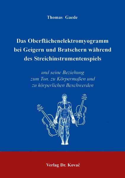 Das Oberflächenelektromyogramm bei Geigern und Bratschern während des Streichinstrumentenspiels - Coverbild