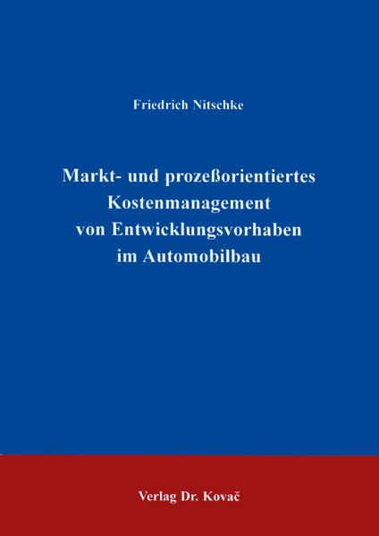 Markt- und prozessorientiertes Kostenmanagement von Entwicklungsvorhaben im Automobilbau - Coverbild
