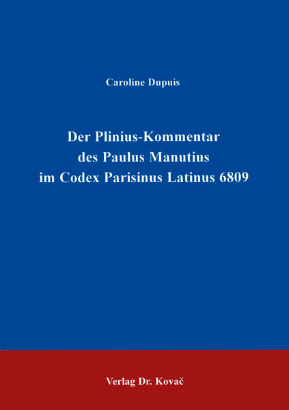 Der Plinius-Kommentar des Paulus Manutius im Codex Parisinus Latinus 6809 - Coverbild