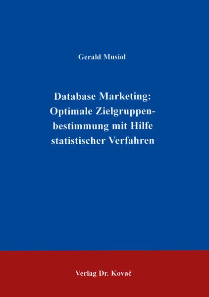 Database Marketing: Optimale Zielgruppenbestimmung mit Hilfe statistischer Verfahren - Coverbild
