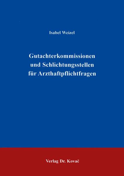 Gutachterkommissionen und Schlichtungsstellen für Arzthaftpflichtfragen - Coverbild