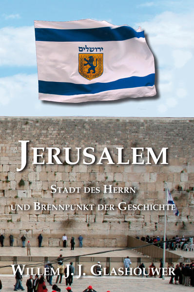Jerusalem - Stadt des Herrn und Brennpunkt der Geschichte - Coverbild