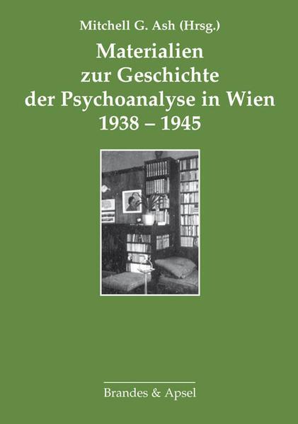 Materialien zur Geschichte der Psychoanalyse in Wien 1938–1945 - Coverbild