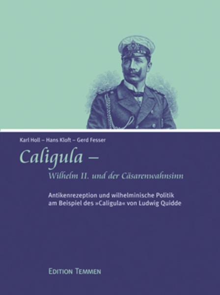 Caligula - Wilhelm II. und der Caesarenwahnsinn - Coverbild