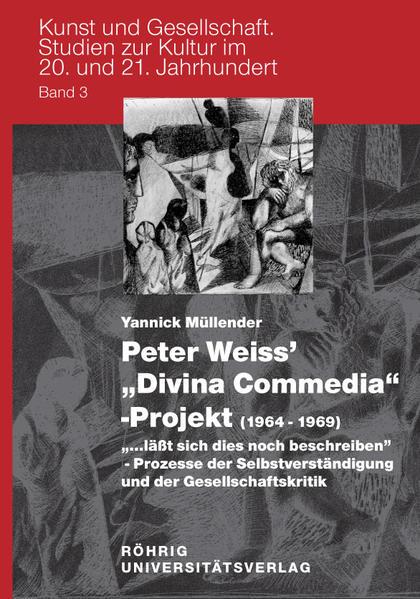 Peter Weiss' 'Divina Commedia'-Projekt (1964-1969).