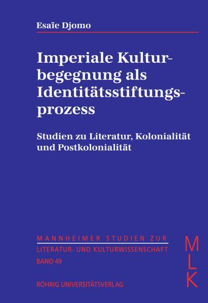 Imperiale Kulturbegegnung als Identitätsstiftungsprozess. Studien zu Literatur, Kolonialität und Postkolonialität - Coverbild