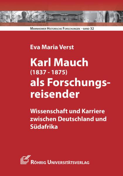 Karl Mauch (1837-1875) als Forschungsreisender - Coverbild