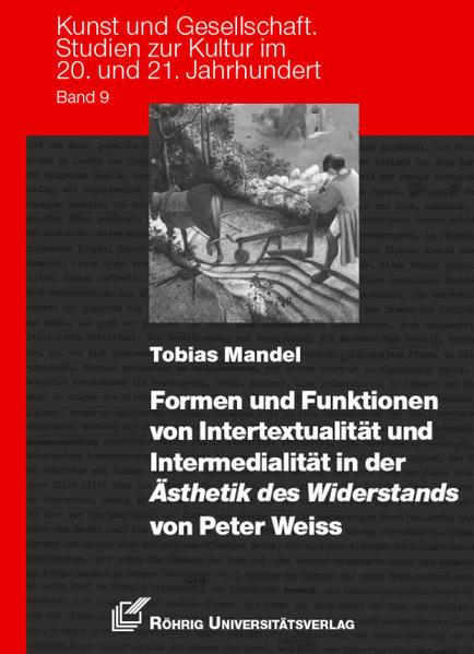 Formen und Funktionen von Intertextualität und Intermedialität in der Ästhetik des Widerstands von Peter Weiss - Coverbild