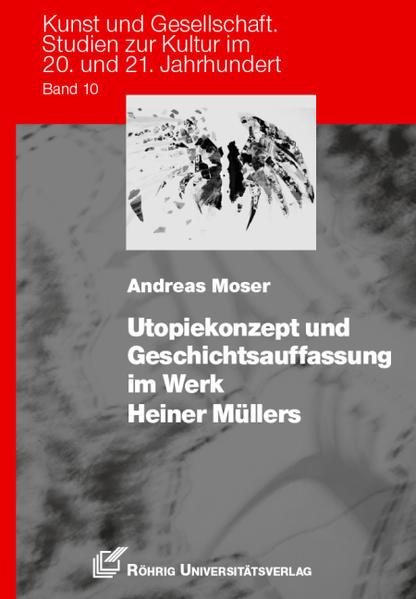 Utopiekonzept und Geschichtsauffassung im Werk Heiner Müllers - Coverbild