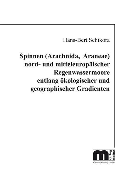 Spinnen (Arachnida, Araneae) nord- und mitteleuropäischer Regenwassermoore entlang ökologischer und geographischer Gradienten - Coverbild