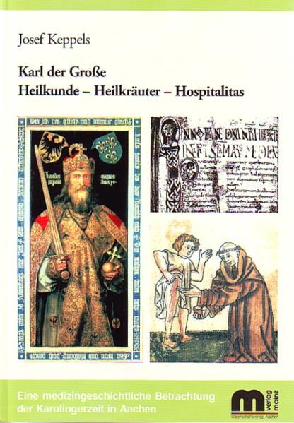 Karl der Grosse Heilkunde - Heilkräuter - Hospitalitas - Coverbild