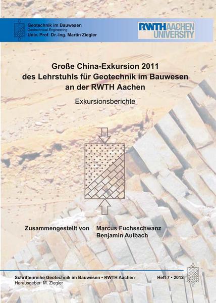 Große China-Exkursion 2011 des Lehrstuhls für Geotechnik im Bauwesen an der RWTH Aachen - Coverbild