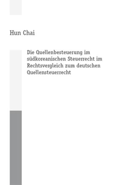 Die Quellenbesteuerung im südkoreanischen Steuerrecht im Rechtsvergleich zum deutschen Quellensteuerrecht - Coverbild
