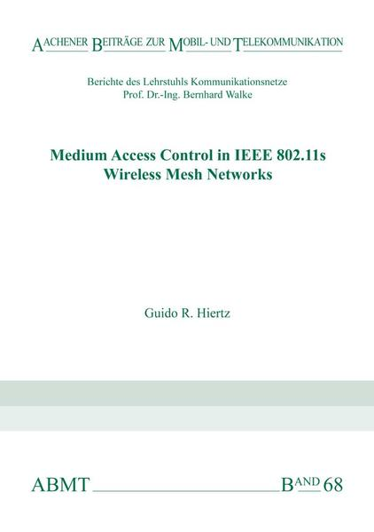 Medium Access Control in IEEE 802.11s Wireless Mesh Networks - Coverbild