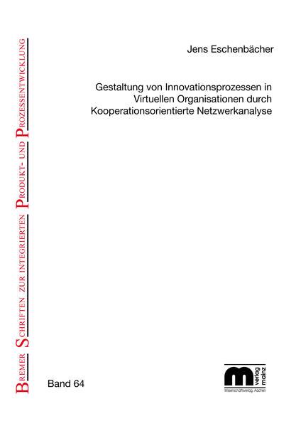 Gestaltung von Innovationsprozessen in virtuellen Organisationen durch kooperationsorientierte Netzwerkanalyse - Coverbild