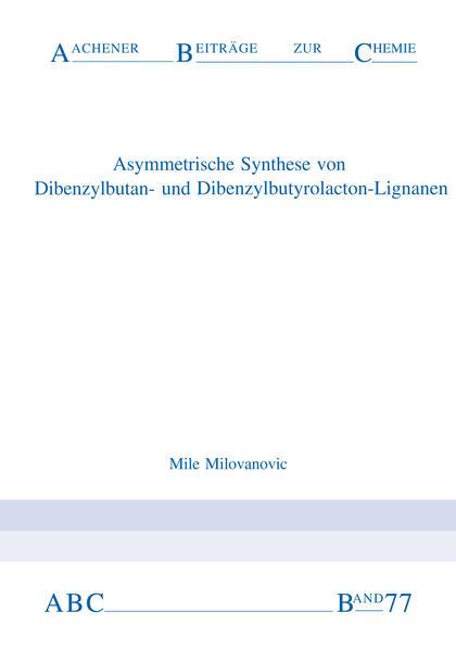 Asymmetrische Synthese von Dibenzylbutan- und Dibenzylbutyrolacton-Lignanen - Coverbild