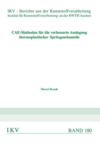 CAE-Methoden für die verbesserte Auslegung thermoplastischer Spritzgussbauteile - Coverbild