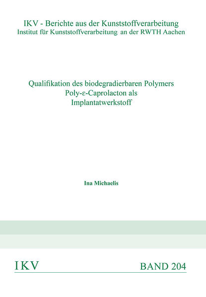Qualifikation des biodegradierbaren Polymers Poly-ε-Caprolacton als Implantatwerkstoff - Coverbild
