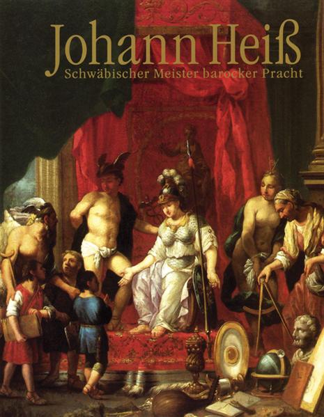 Johann Heiss - Schwäbischer Meister barocker Pracht - Coverbild