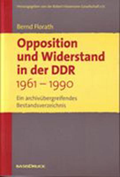 Opposition und Widerstand in der DDR  1961-1990.  Ein archivübergreifendes Bestandsverzeichnis - Coverbild