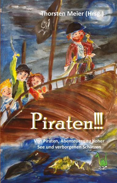Piraten!!! Von Freibeutern, Abenteuern zu hoher See und verborgenen Schätzen - Coverbild