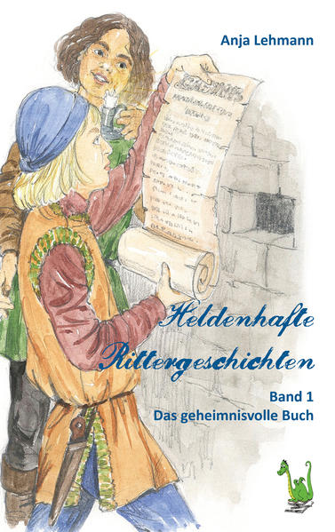 Heldenhafte Rittergeschichten - Band 1 Das geheimnisvolle Buch - Coverbild