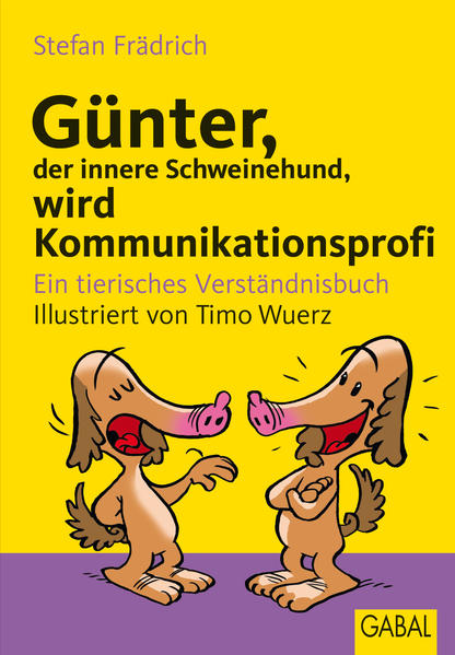 Günter, der innere Schweinehund, wird Kommunikationsprofi - Coverbild