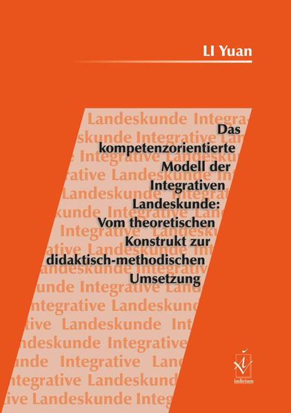 Das kompetenzorientierte Modell der Integrativen Landeskunde: Vom theoretischen Konstrukt zur didaktisch-methodischen Umsetzung - Coverbild