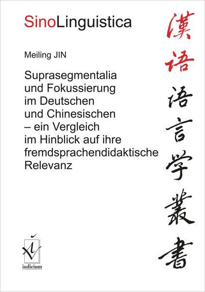 Suprasegmentalia und Fokussierung im Deutschen und Chinesischen - Coverbild