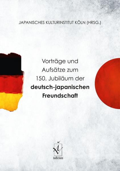 Vorträge und Aufsätze zum 150. Jubiläum der deutsch-japanischen Freundschaft - Coverbild