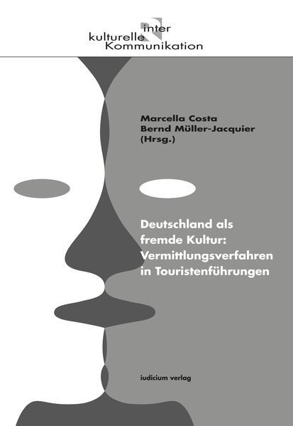 Deutschland als fremde Kultur: Vermittlungsverfahren in Touristenführungen - Coverbild