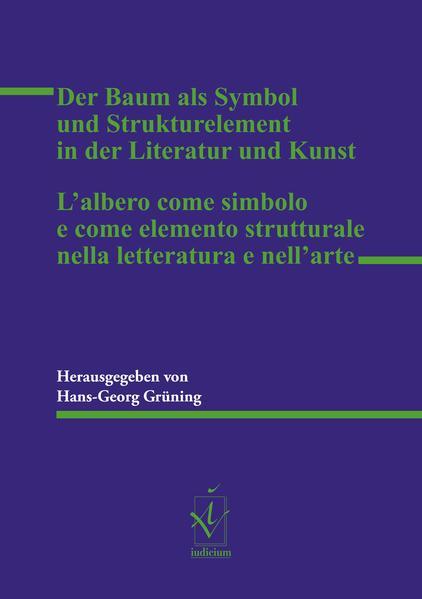 Der Baum als Symbol und Strukturelement in der Literatur und Kunst L'albero come simbolo e come elemento strutturale nella letteratura e nell'arte - Coverbild
