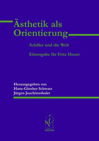 Ästhetik als Orientierung. Schiller und die Welt - Coverbild